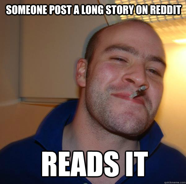 Someone post a long story on reddit reads it - Someone post a long story on reddit reads it  Misc