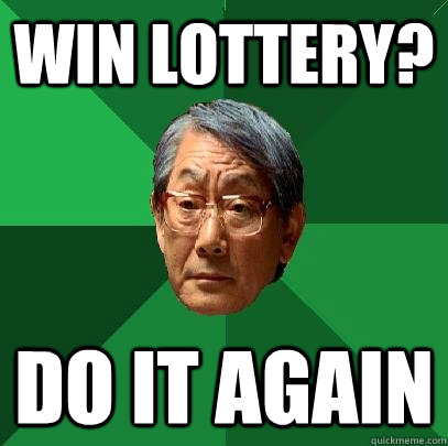 Win lottery? DO IT AGAIN - Win lottery? DO IT AGAIN  High Expectations Asian Father