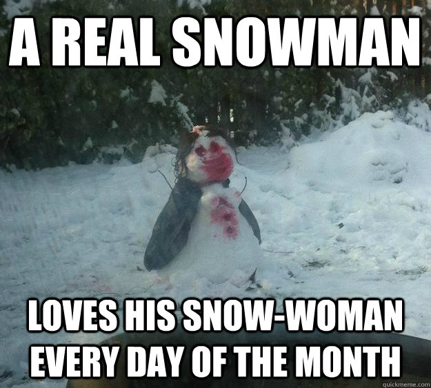 A real snowman loves his snow-woman every day of the month - A real snowman loves his snow-woman every day of the month  Misc