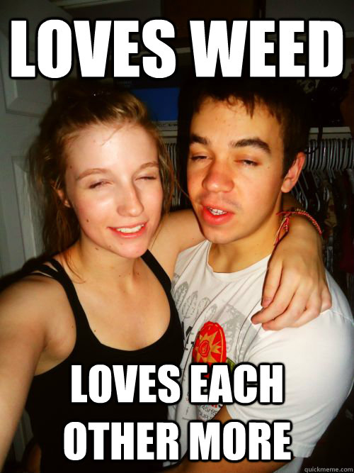 Loves Weed Loves Each  Other More