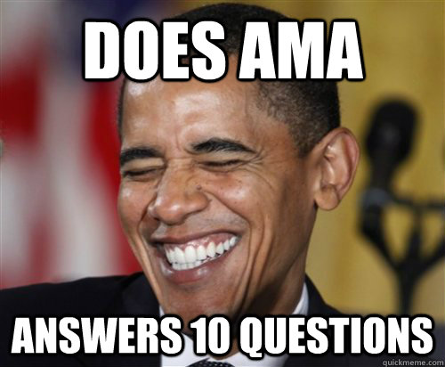 does ama answers 10 questions - does ama answers 10 questions  Scumbag Obama