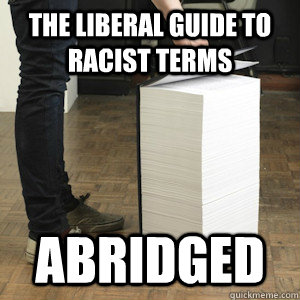 The Liberal guide to racist terms Abridged - The Liberal guide to racist terms Abridged  Giant Book