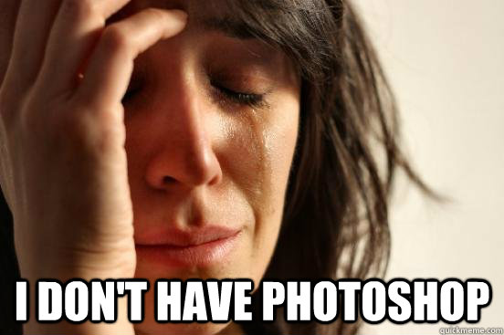 I don't have photoshop -  I don't have photoshop  beta fwp