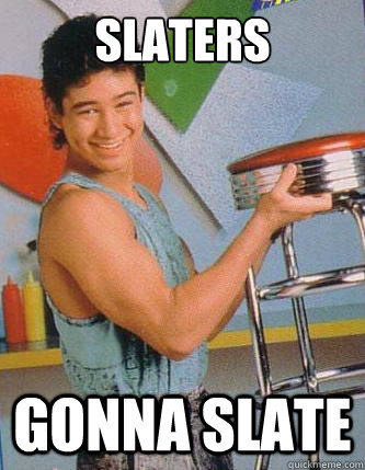 slaters gonna slate slaters quickmeme