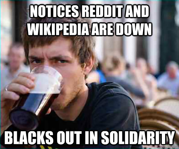 notices reddit and wikipedia are down blacks out in solidarity