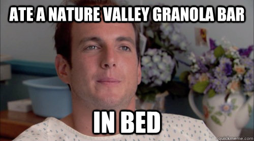Ate A Nature Valley Granola Bar In Bed Ive Made A Huge Mistake