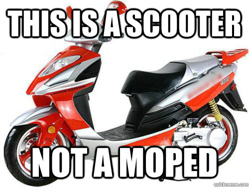 this is a scooter not a moped