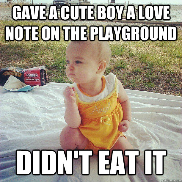 Gave a cute boy a love note on the playground Didn't eat it