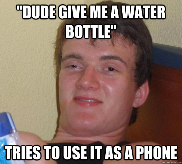 """Water Bottle Neck Meme: """"dude Give Me A Water Bottle"""" Tries To Use It As A Phone"""
