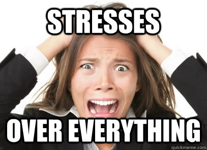 Stresses  over everything  Stressed Out Women