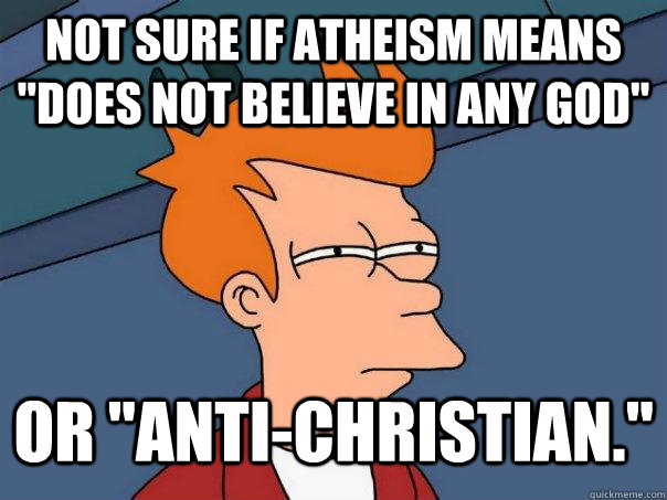 Not sure if atheism means