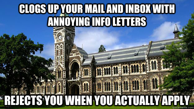 Clogs Up Your Mail and Inbox With Annoying Info Letters Rejects You When You Actually Apply