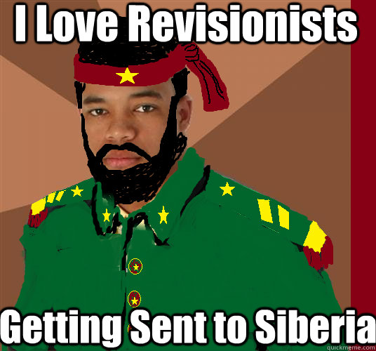 I Love Revisionists Getting Sent to Siberia - I Love Revisionists Getting Sent to Siberia  Misc