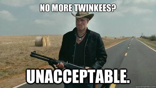 No more twinkees? Unacceptable.