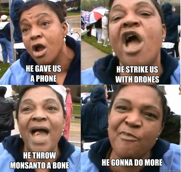 HE GAVE US A PHONE Strike WITH DRONES He Throw Monsanto Bone Gonna Do More