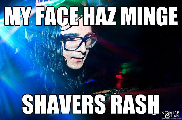 my face haz minge shavers rash