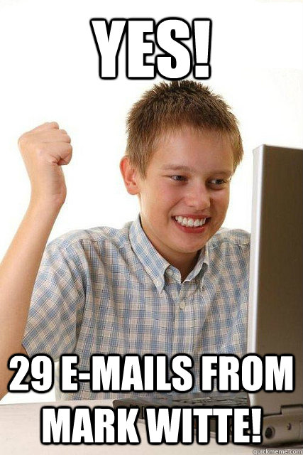 YES! 29 e-mails from mark witte!