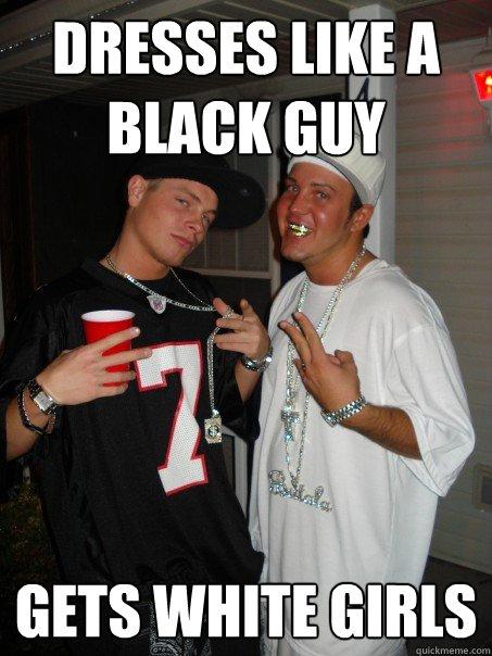 dresses like a black guy gets white girls - dresses like a black guy gets white girls  Wannabe Wigs