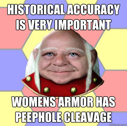 HISTORICAL ACCURACY IS VERY IMPORTANT WOMENS ARMOR HAS PEEPHOLE CLEAVAGE