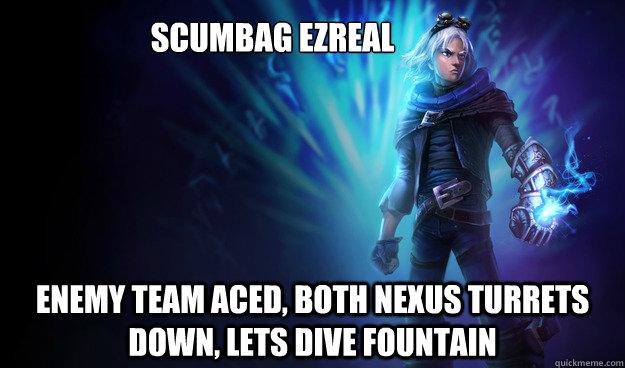scumbag ezreal enemy team aced both nexus turrets down