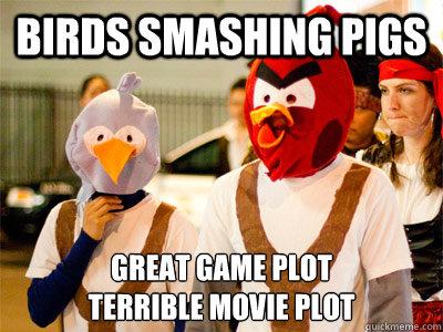 Birds Smashing Pigs Great Game Plot Terrible Movie Plot