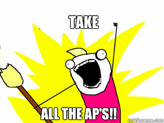 Take All the AP's!! - Take All the AP's!!  All The Things