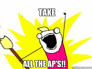 Take All the AP's!! - Take All the AP's!!  All The Things