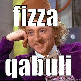 FIZZA  QABULI Condescending Wonka