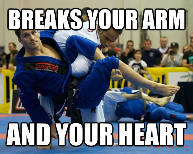 BREAKS YOUR ARM AND YOUR HEART - BREAKS YOUR ARM AND YOUR HEART  Ridiculously Photogenic Jiu Jitsu Guy