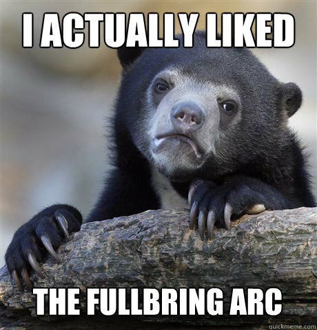 I Actually liked  The fullbring arc - I Actually liked  The fullbring arc  Confession Bear