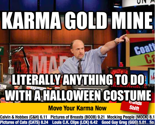 Karma Gold mine Literally anything to do with a halloween costume - Karma Gold mine Literally anything to do with a halloween costume  Mad Karma with Jim Cramer