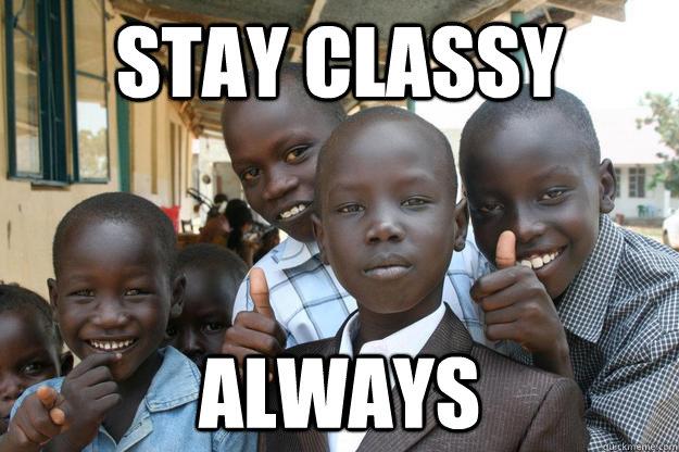 stay classy always