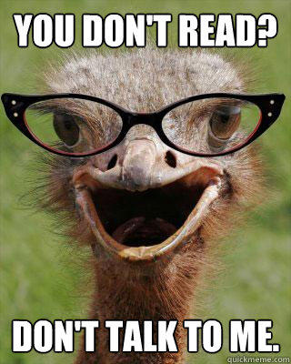 You don't read? Don't talk to me. - You don't read? Don't talk to me.  Judgmental Bookseller Ostrich