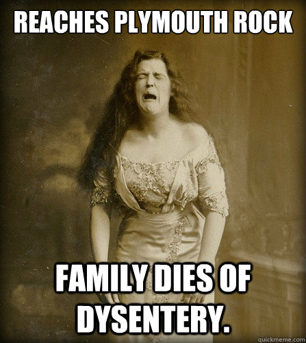 Reaches Plymouth Rock Family dies of dysentery.