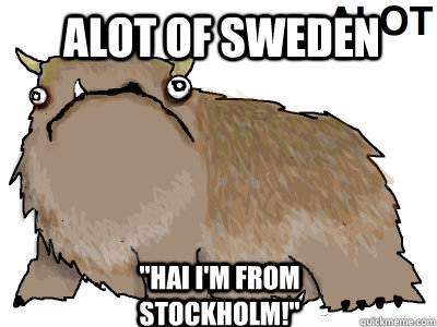 ALOT OF SWEDEN