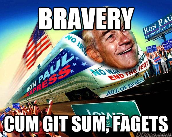 BRAVERY CUM GIT SUM, FAGETS