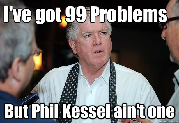 I've got 99 Problems But Phil Kessel ain't one - I've got 99 Problems But Phil Kessel ain't one  99ProblemsKesselaintone