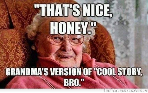 Grandma- The original smack talker -   Misc