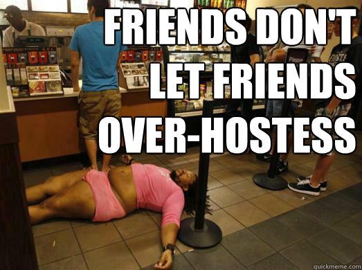 Friends Don't Let Friends OVER-HOstess - Friends Don't Let Friends OVER-HOstess  Friends Dont Let Friends