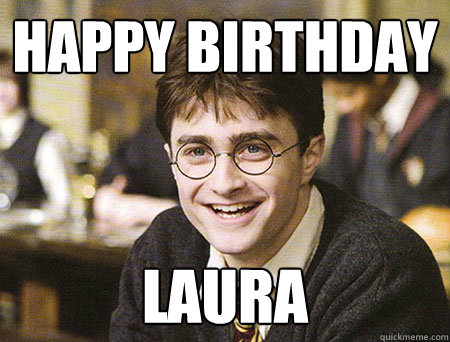 happy birthday Laura