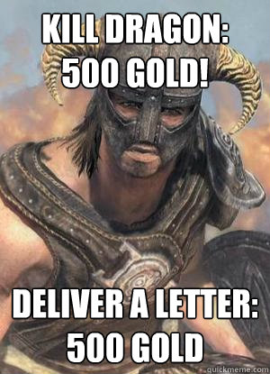 Kill Dragon: 500 Gold! Deliver a letter: 500 Gold