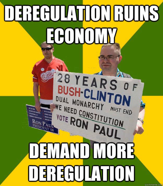 deregulation ruins economy demand more deregulation