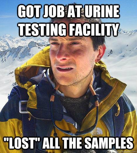 Got job at urine testing facility