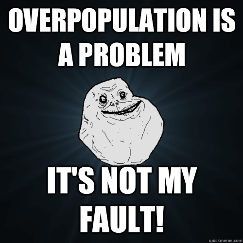 How serious do you consider overpopulation to be? - Page 2 ...