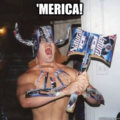 'Merica! Needless to say...