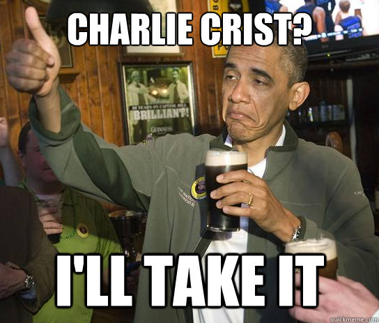 CHARLIE CRIST? I'll take it - CHARLIE CRIST? I'll take it  Upvoting Obama