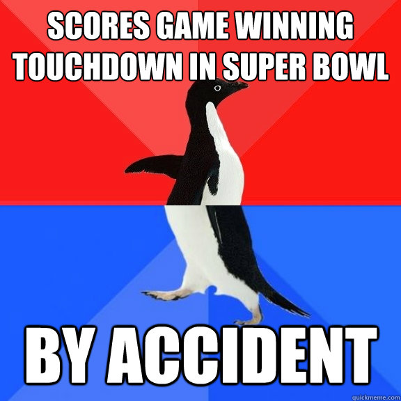 Scores game winning touchdown in super bowl By accident  - Scores game winning touchdown in super bowl By accident   Socially Awksome Penguin