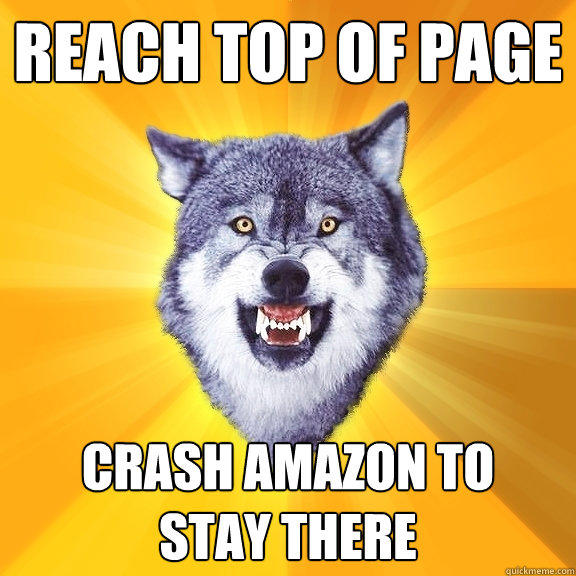 reach top of page crash amazon to stay there - reach top of page crash amazon to stay there  Courage Wolf