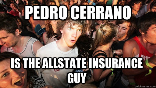 Pedro Cerrano Is The Allstate Insurance Guy Sudden Clarity