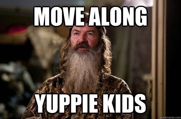 move along yuppie kids